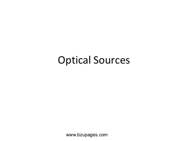www.bzupages.com Optical Sources