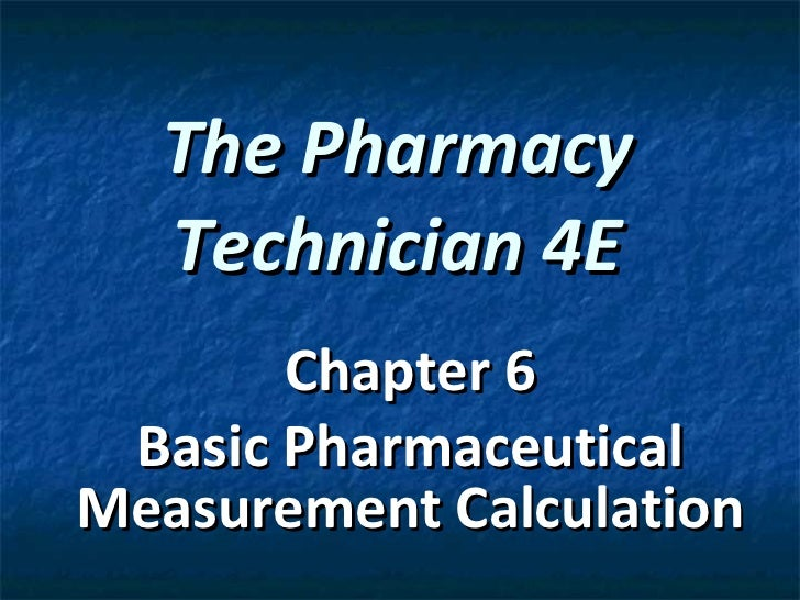 The Pharmacy Technician 4E Chapter 6 Basic Pharmaceutical Measurement Calculation
