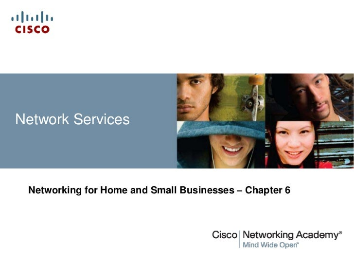 Network Services Networking for Home and Small Businesses – Chapter 6