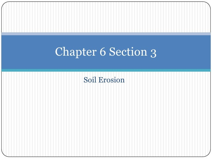 Soil Erosion<br />Chapter 6 Section 3<br />