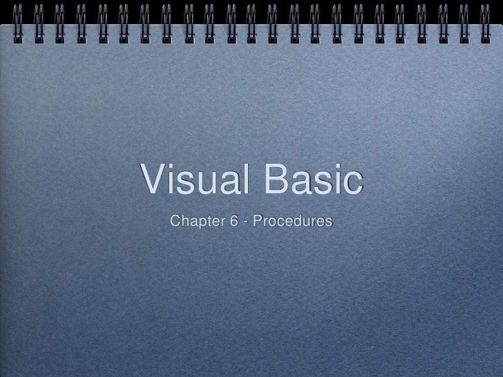 Visual Basic<br />Chapter 6 - Procedures<br />