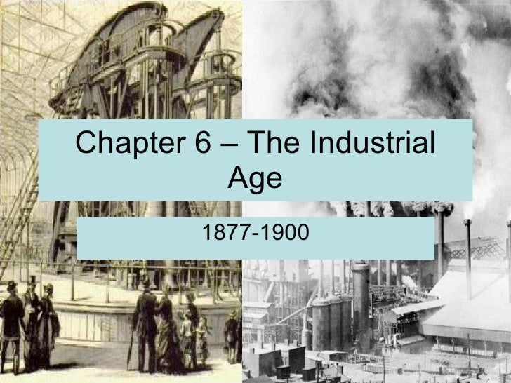 Chapter 6 – the industrial age