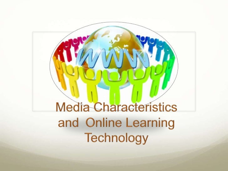 Media Characteristics and Online Learning Technology