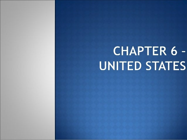 Chapter 6 – united states