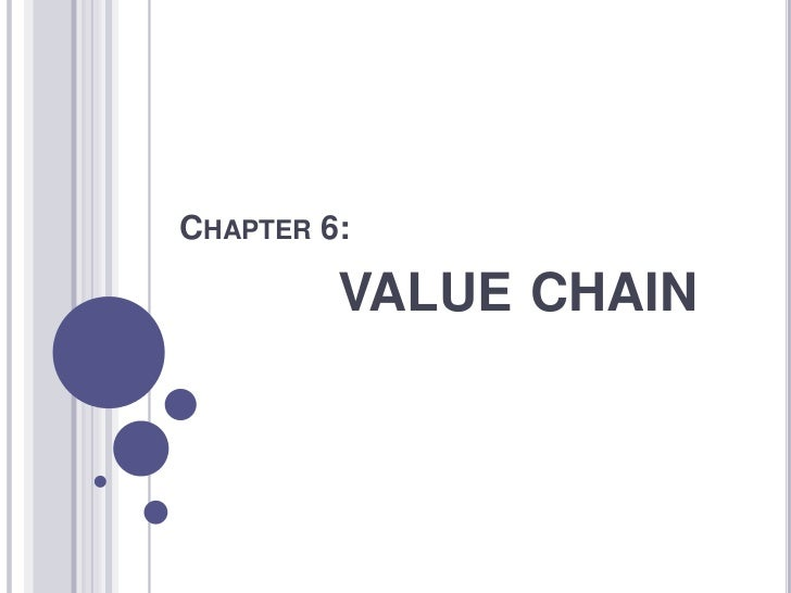 CHAPTER 6:         VALUE CHAIN