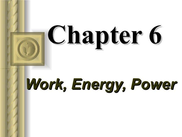 Chapter 6 Work Energy Power