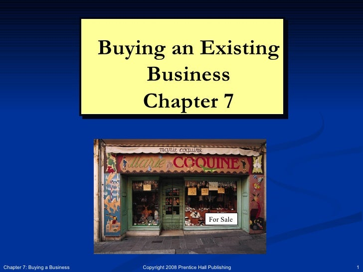 Buying an Existing Business Chapter 7 Chapter 7: Buying a Business For Sale