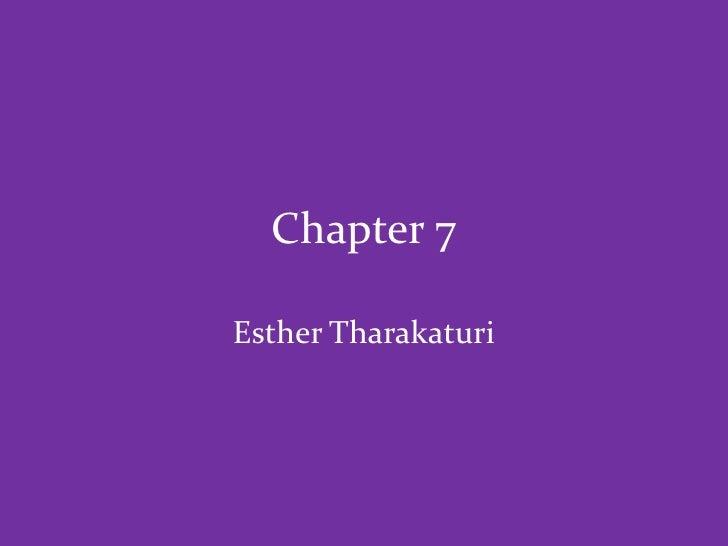 Chapter 7<br />Esther Tharakaturi<br />