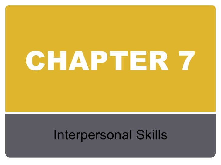 Chapter 7: Interpersonal Skills