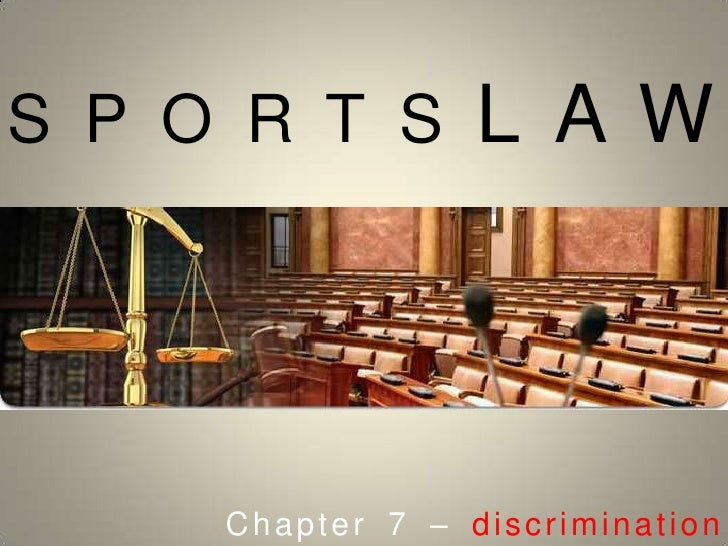 SPORTSLAW<br />Chapter 7 – discrimination<br />