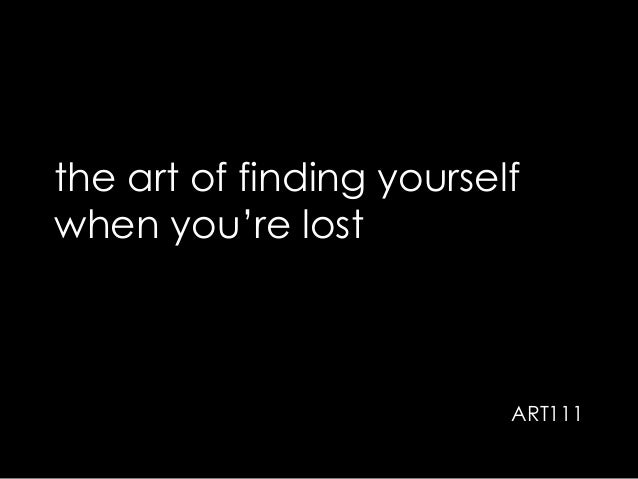 the art of finding yourself when you're lost ART111