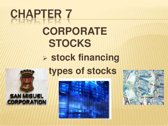 CHAPTER 7 CORPORATE STOCKS stock financing  types of stocks 