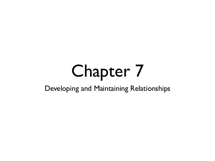 Chapter 7Developing and Maintaining Relationships