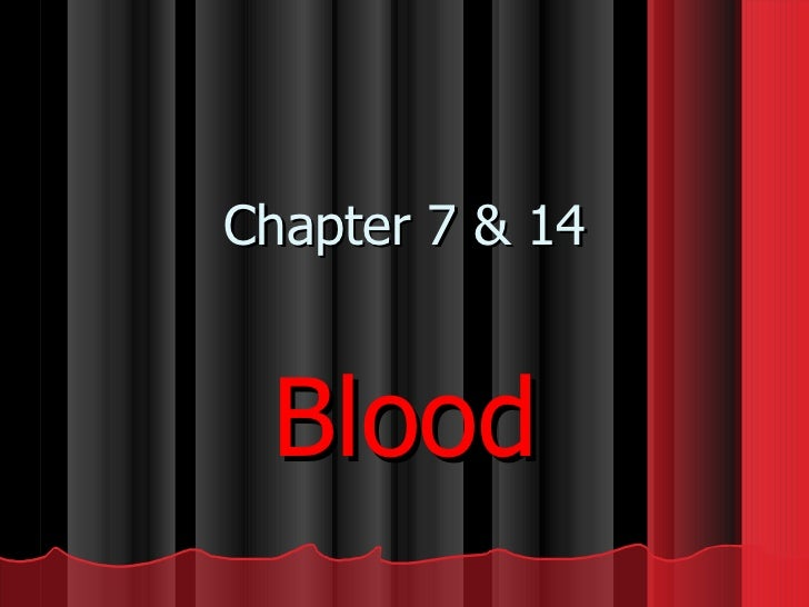 Chapter 7 & 14 Blood