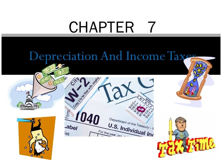 CHAPTER 7Depreciation And Income Taxes