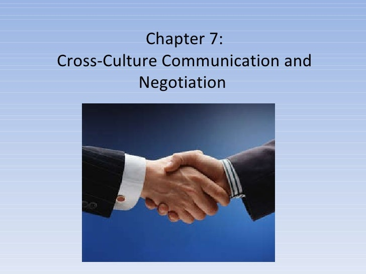 Chapter 7: Cross-Culture Communication and Negotiation