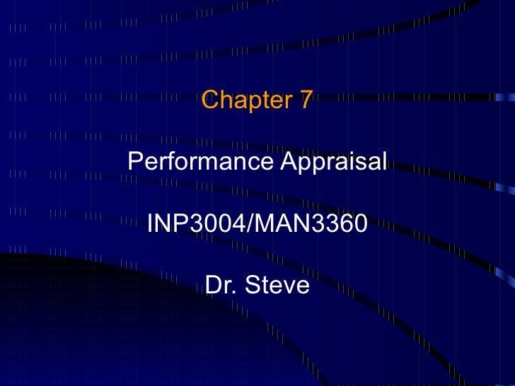 Chapter 7 Performance Appraisal INP3004/MAN3360 Dr. Steve