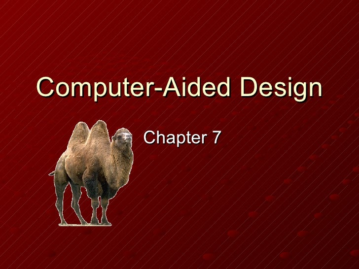 Computer-Aided Design Chapter 7