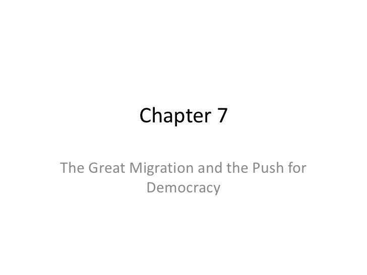 Chapter 7The Great Migration and the Push for            Democracy