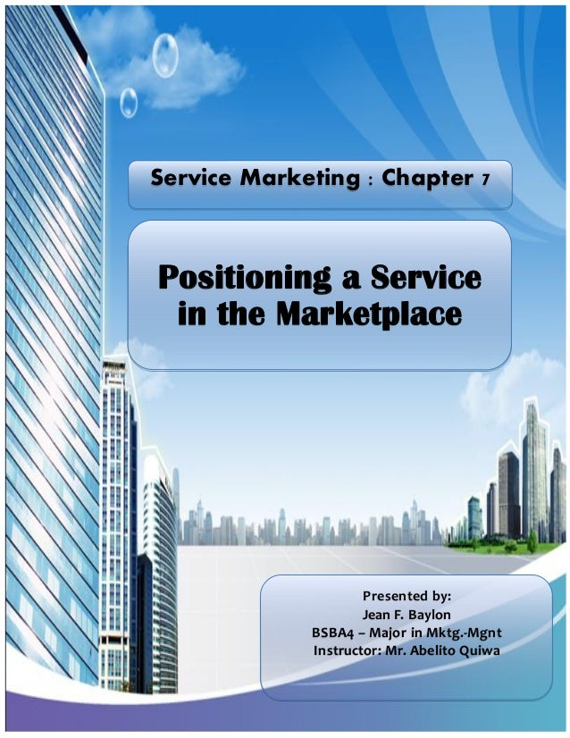 Chapter 7 positioning  a service in the marketplace