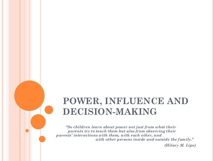 """POWER, INFLUENCE AND DECISION-MAKING """" So children learn about power not just from what their  parents try to teach them b..."""