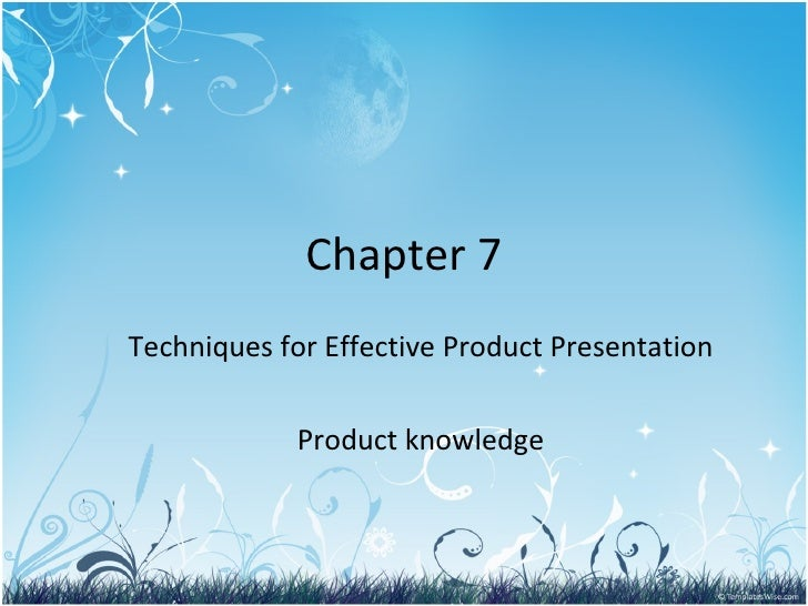 Chapter 7 presenting the product and product knowledge