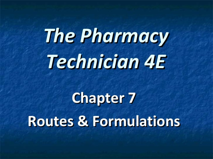 The Pharmacy Technician 4E Chapter 7 Routes & Formulations