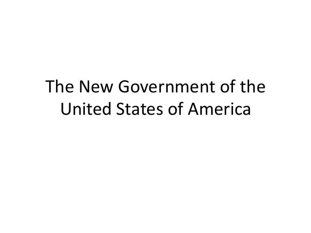 The New Government of the United States of America