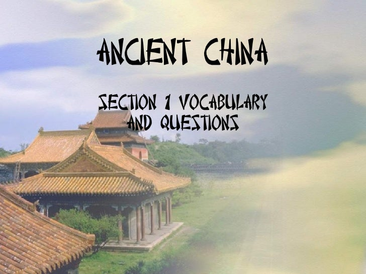 Ancient China Section 1 Vocabulary and Questions