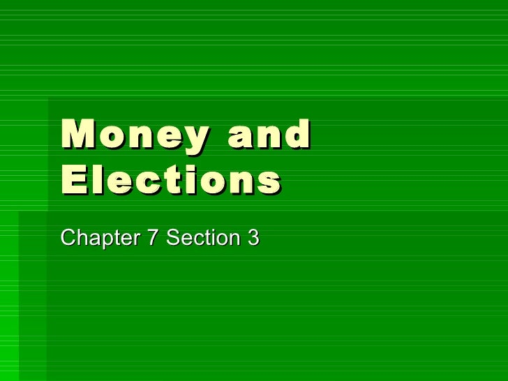 Chapter Money And Elections Chapter Money And Elections