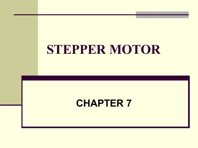 STEPPER MOTOR  CHAPTER 7
