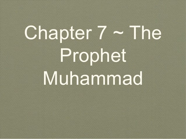 Chapter 7 ~ The Prophet Muhammad