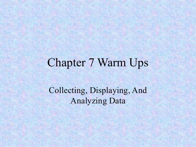 Chapter 7 Warm Ups Collecting, Displaying, And Analyzing Data