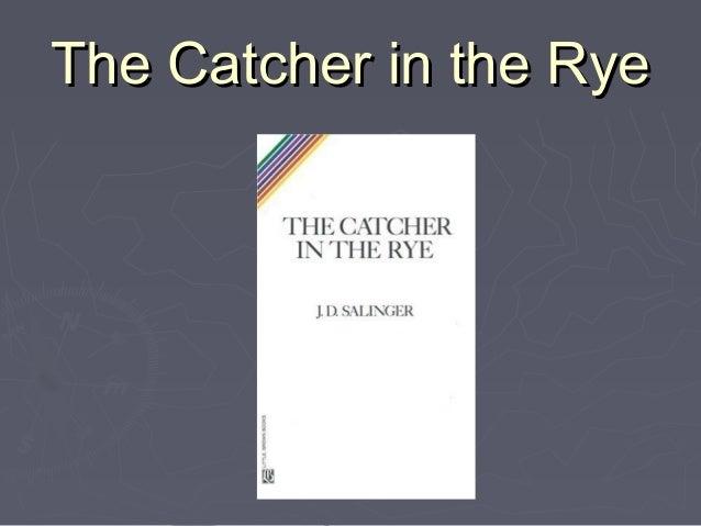 The Catcher in the RyeThe Catcher in the Rye