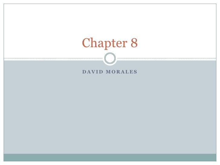 David Morales<br />Chapter 8<br />