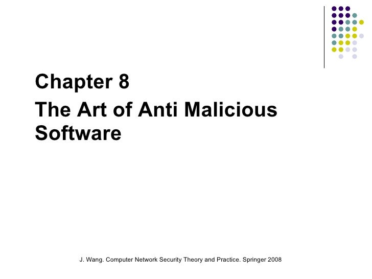 Chapter 8 The Art of Anti Malicious Software