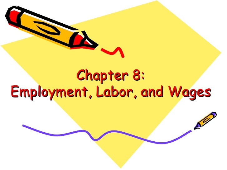 Chapter 8: Employment, Labor, and Wages