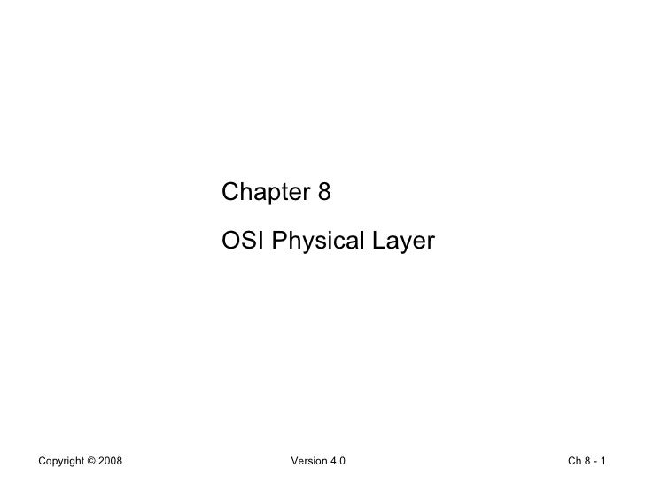 Ch 8 -  Chapter 8 OSI Physical Layer