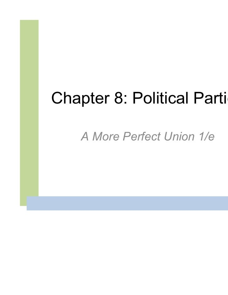 Chapter 8: Political Parties    A More Perfect Union 1/e