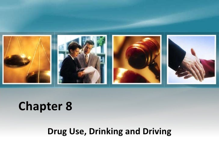 Chapter 8    Drug Use, Drinking and Driving