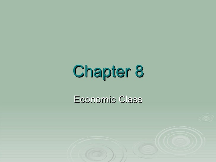Chapter 8 Economic Class