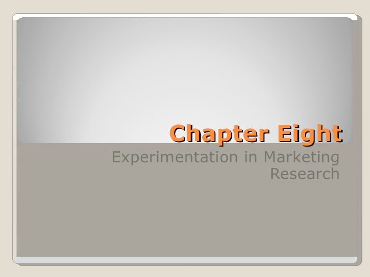 Chapter EightExperimentation in Marketing                   Research