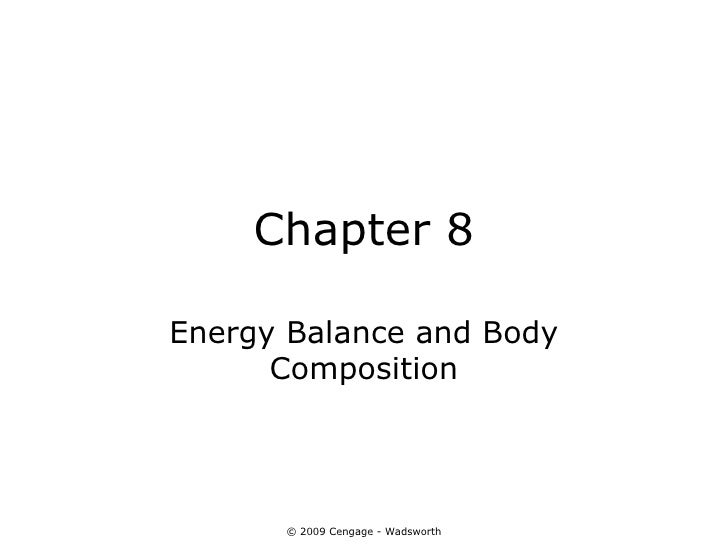 Chapter 8Energy Balance and Body      Composition      © 2009 Cengage - Wadsworth