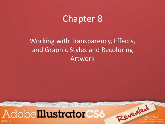Chapter 8 Working with Transparency, Effects, and Graphic Styles and Recoloring Artwork