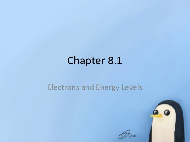 Chapter 8.1 Electrons and Energy Levels