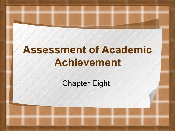 Assessment of Academic Achievement Chapter Eight