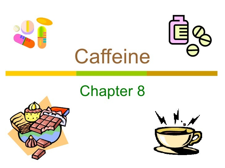 Chapter 8   Caffeine