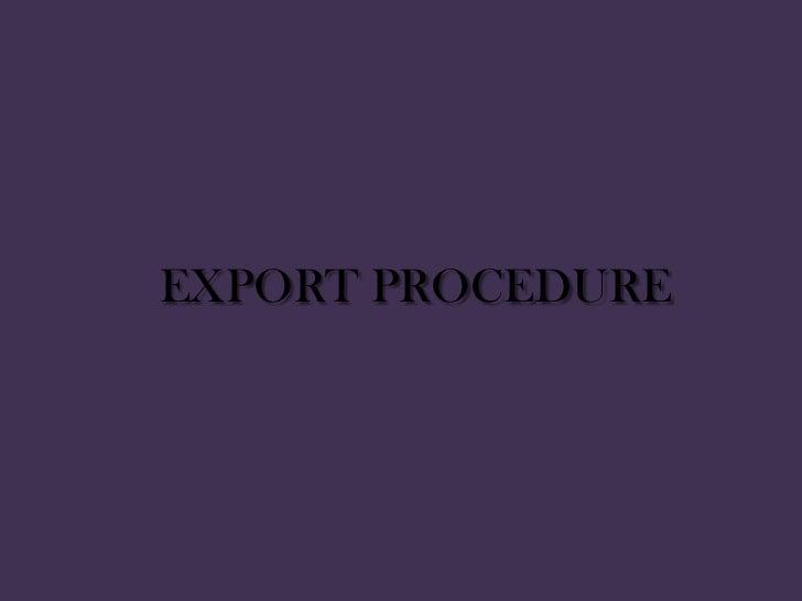 EXPORT PROCEDURE