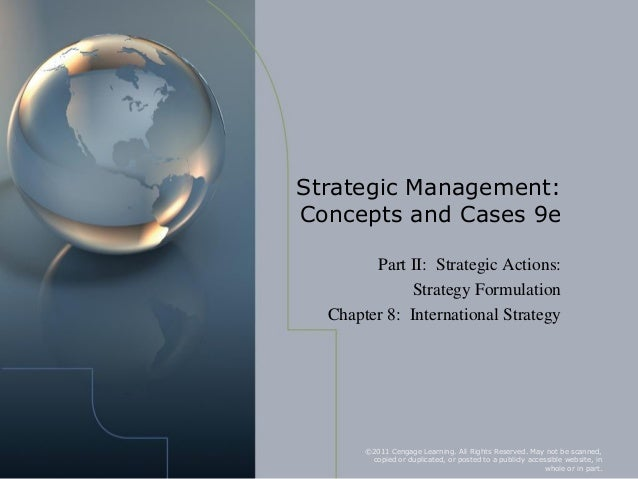 Strategic Management:Concepts and Cases 9e        Part II: Strategic Actions:             Strategy Formulation  Chapter 8:...