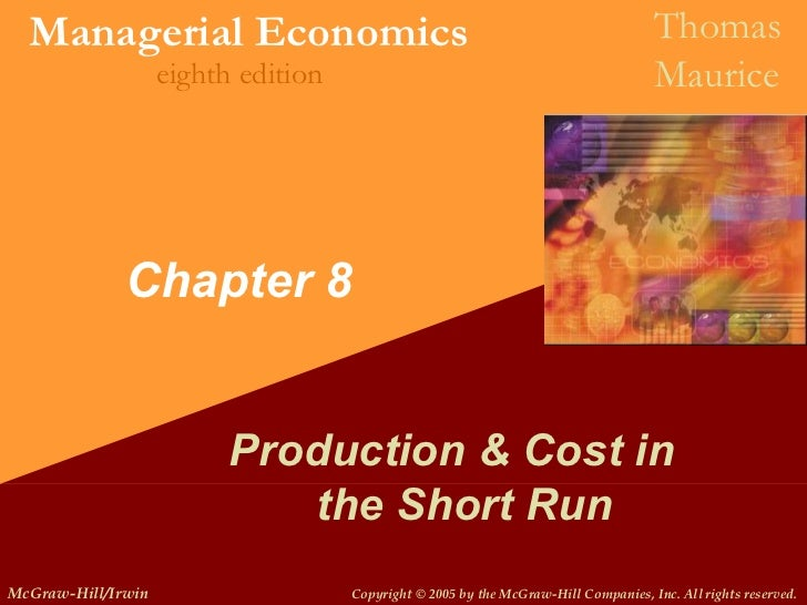 Chapter 8 Production & Cost in  the Short Run